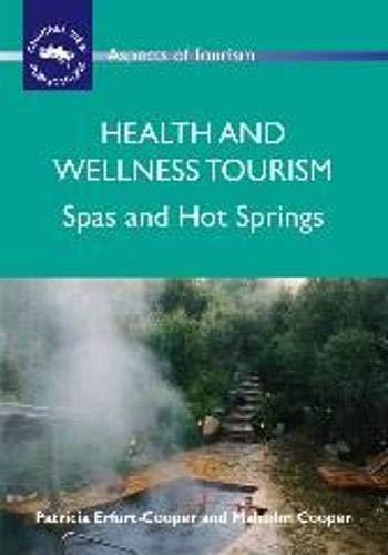 9781845411121: Health and Wellness Tourism: Spas and Hot Springs (ASPECTS OF TOURISM)