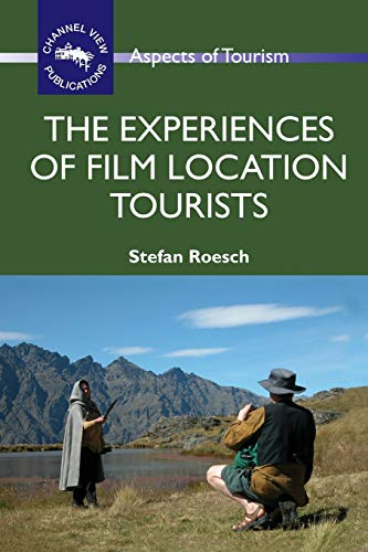 9781845411206: The Experiences of Film Location Tourists (ASPECTS OF TOURISM)