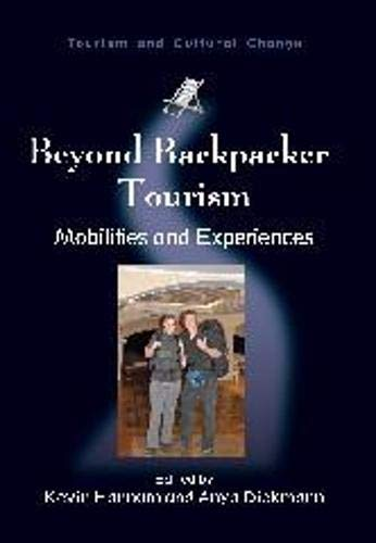 9781845411312: Beyond Backpacker Tourism: Mobilities and Experiences (Tourism and Cultural Change)
