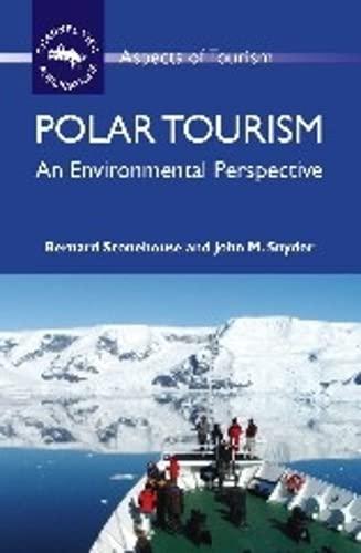 Polar Tourism: An Environmental Perspective (Hardback): Bernard Stonehouse, John Snyder