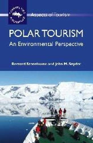Polar Tourism: An Environmental Perspective (Aspects of Tourism): Stonehouse, Bernard, Snyder, John
