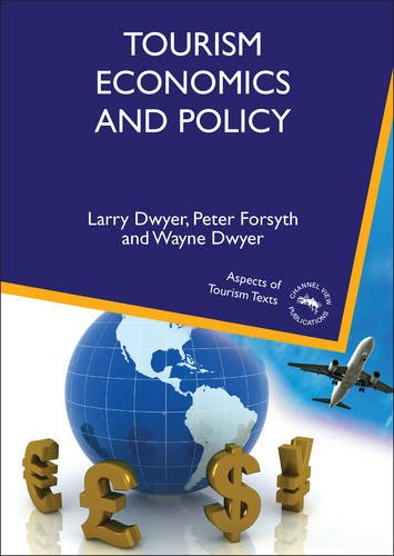 Tourism Economics and Policy (Paperback): Larry Dwyer, Professor Peter Forsyth, Wayne Dwyer