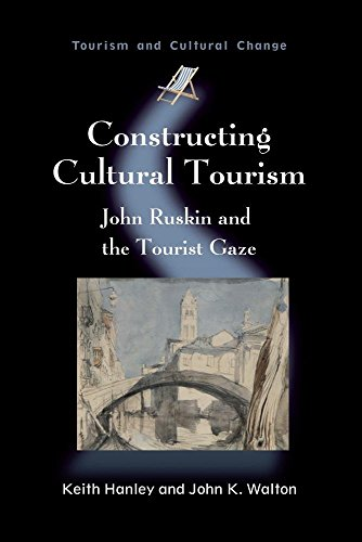 9781845411541: Constructing Cultural Tourism: John Ruskin and the Tourist Gaze (Tourism and Cultural Change)