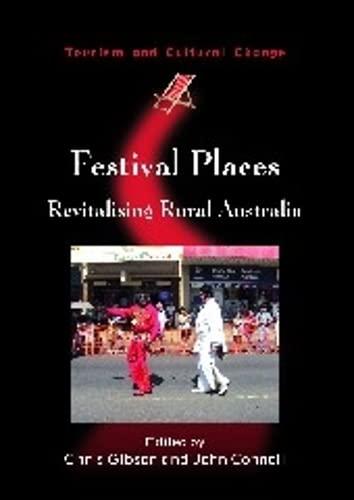 9781845411671: Festival Places: Revitalising Rural Australia (Tourism and Cultural Change)