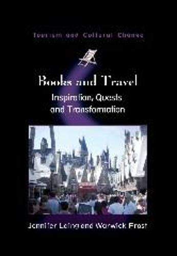 9781845413477: Books and Travel: Inspiration, Quests and Transformation (Tourism and Cultural Change)