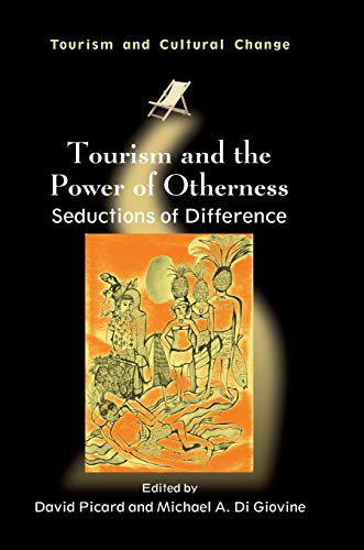 Tourism and the Power of Otherness: Seductions of Difference (Hardback)