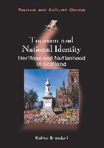9781845414474: Tourism and National Identity: Heritage and Nationhood in Scotland (Tourism and Cultural Change)