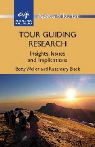 Tour Guiding Research: Insights, Issues and Implications (Aspects of Tourism): Weiler, Betty, Black...