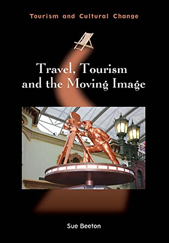 9781845415280: Travel, Tourism and the Moving Image (Tourism and Cultural Change)