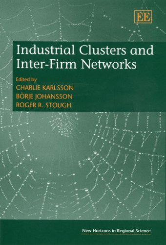 Industrial Clusters And Inter-firm Networks (New Horizons in Regional Science Series)