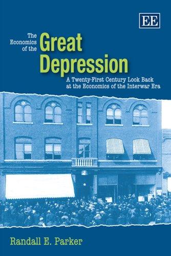 9781845421274: The Economics of the Great Depression: A Twenty-First Century Look Back At The Economics Of The Interwar Era