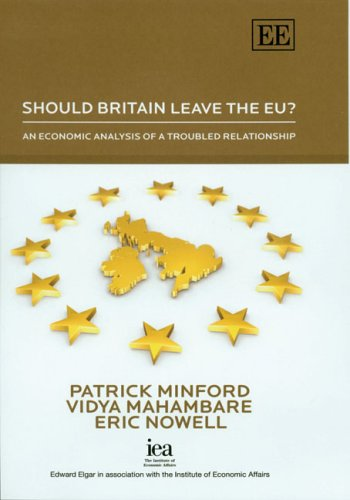 Should Britain Leave The Eu?: An Economic Analysis Of A Troubled Relationship(Hb)