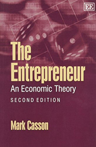 9781845421939: The Entrepreneur: An Economic Theory