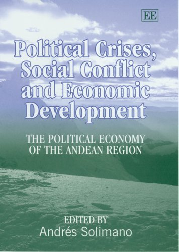 9781845421960: Political Crises, Social Conflict And Economic Development: The Political Economy of the Andean Region