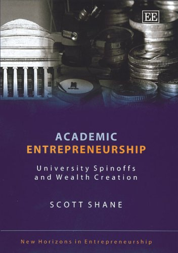 Academic Entrepreneurship: University Spinoffs And Wealth Creation (New Horizons in ...