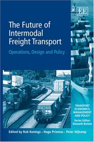 9781845422387: The Future of Intermodal Freight Transport: Operations, Design and Policy (Transport Economics, Management and Policy Series)