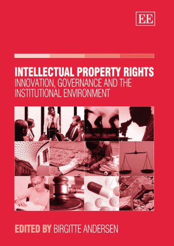 9781845422691: Intellectual Property Rights: Innovation, Governance And the Institutional Environment