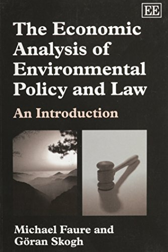 The Economic Analysis Of Environmental Policy And Law: Faure, Michael/ Skogh, Goran