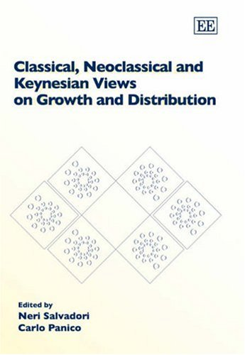 9781845423094: Classical, Neoclassical And Keynesian Views on Growth And Distribution