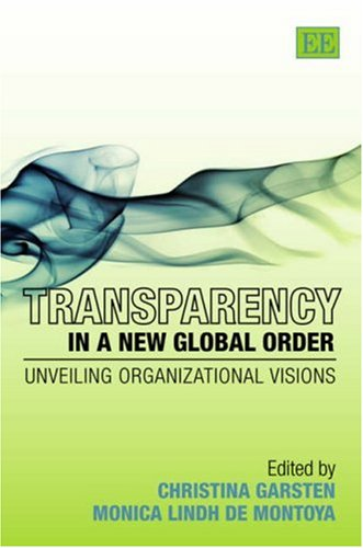 9781845423254: Transparency in a New Global Order: Unveiling Organizational Visions
