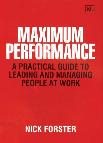 9781845423780: Maximum Performance: A Practical Guide To Leading And Managing People At Work