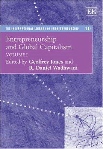 Entrepreneurship and Global Capitalism: Jones, Geoffrey (EDT)/ Daniel, Wadhwani, R. (EDT)