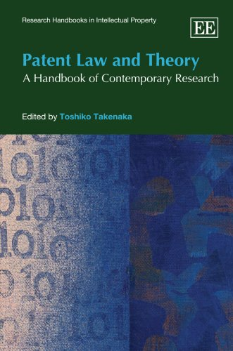 Patent Law and Theory: A Handbook of Contemporary Research (Research Handbooks in Intellectual ...