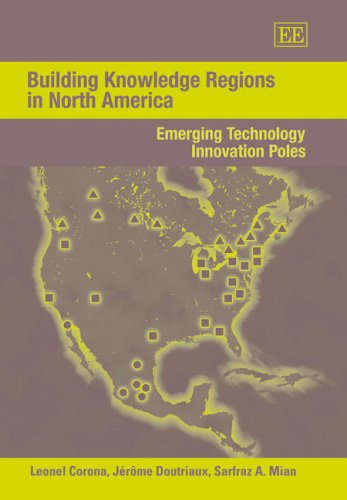 Building Knowledge Regions In North America: Emerging Technology Innovation Poles