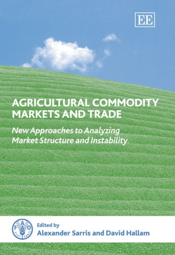 9781845424442: Agricultural Commodity Markets And Trade: New Approaches to Analyzing Market Structure And Instability