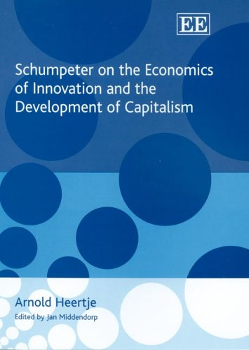 9781845424459: Schumpeter on the Economics of Innovation And the Development of Capitalism