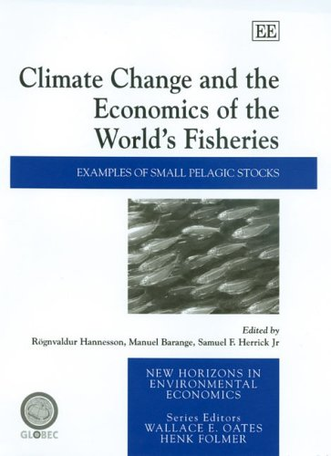 Climate Change And the Economics of the World's Fisheries: Hannesson, Rognvaldur (EDT)/ ...