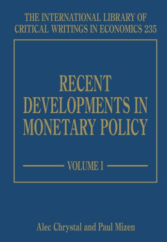 Recent Developments in Monetary Policy (International Library of Critical Writings in Economics): ...