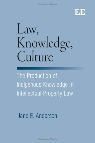 9781845424855: Law, Knowledge, Culture: The Production of Indigenous Knowledge in Intellectual Property Law