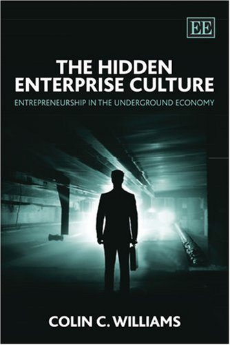 9781845425203: The Hidden Enterprise Culture: Entrepreneurship in the Underground Economy