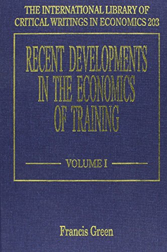 Recent Developments in the Economics of Training (The International Library of Critical Writings in...