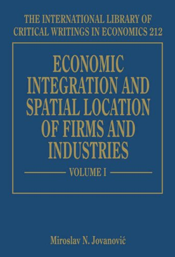 9781845425838: Economic Integration and Spatial Location of Firms and Industries (International Library of Critical Writings in Economics)