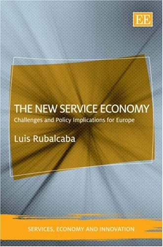 The New Service Economy: Challenges and Policy Implications for Europe (Services, Economy and ...