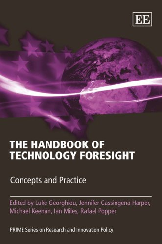 A Handbook on Technology Foresight: Concepts and: Georghiu, Luke (Editor)/