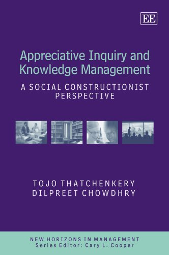 9781845425906: Appreciative Inquiry and Knowledge Management: A Social Constructionist Perspective (New Horizons in Management Series)