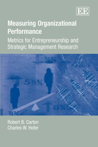 9781845426200: Measuring Organizational Performance: Metrics for Entrepreneurship And Strategic Management Research