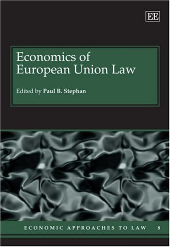 Economics of the European Union Law (Economic Approaches to Law Series) (1845426398) by Stephan, Paul B.