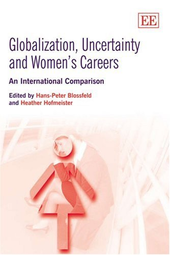 9781845426644: Globalization, Uncertainty And Women's Careers: An International Comparison