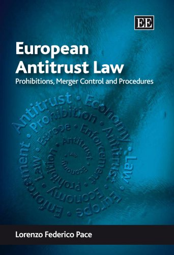 European Antitrust Law: Prohibitions, Merger Control and: Pace, Lorenzo Federico