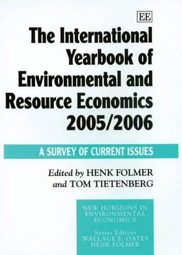 The International Yearbook of Environmental and Resource Economics 2005 / 2006: A Survey of Current...