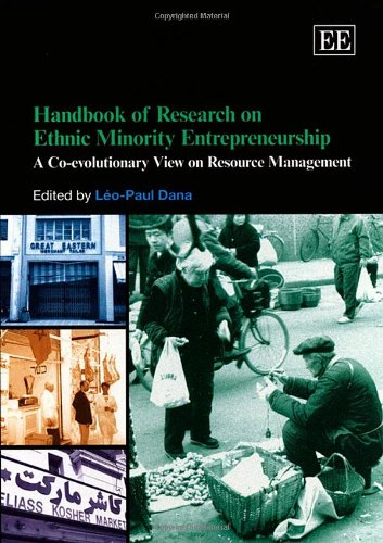 Handbook of Research on Ethnic Minority Entrepreneurship: A Co-evolutionary View on Resource ...