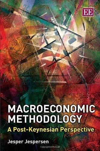9781845427368: Macroeconomic Methodology: A Post-Keynesian Perspective