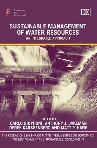 9781845427450: Sustainable Management of Water Resources: An Integrated Approach (The Fondazione Eni Enrico Mattei (Feem) Series on Economics, the Environment And Sustainable Development)