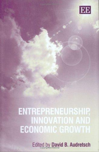 9781845427481: Entrepreneurship, Innovation And Economic Growth