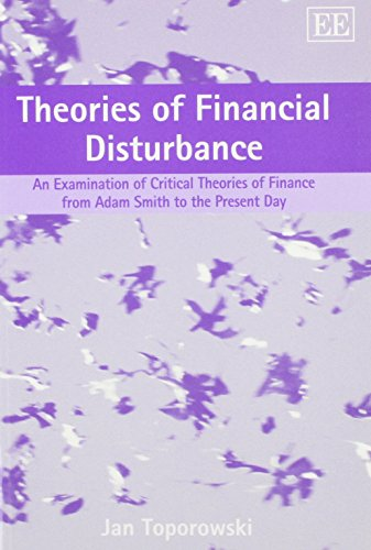 9781845427634: Theories of Financial Disturbance: An Examination of Critical Theories of Finance from Adam Smith to the Present Day