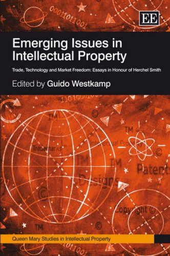 Emerging Issues In Intellectual Property: Trade, Technology And Market Freedom; Essays In Honour Of...